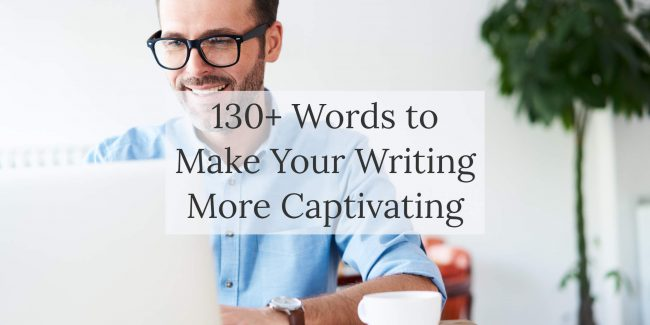 Blog post - Words to make your writing better