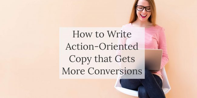 Blog Post - How to Write Action-Oriented Copy that Gets More Conversions