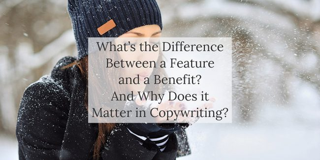 Blog post - Why features and benefits matter in copywriting