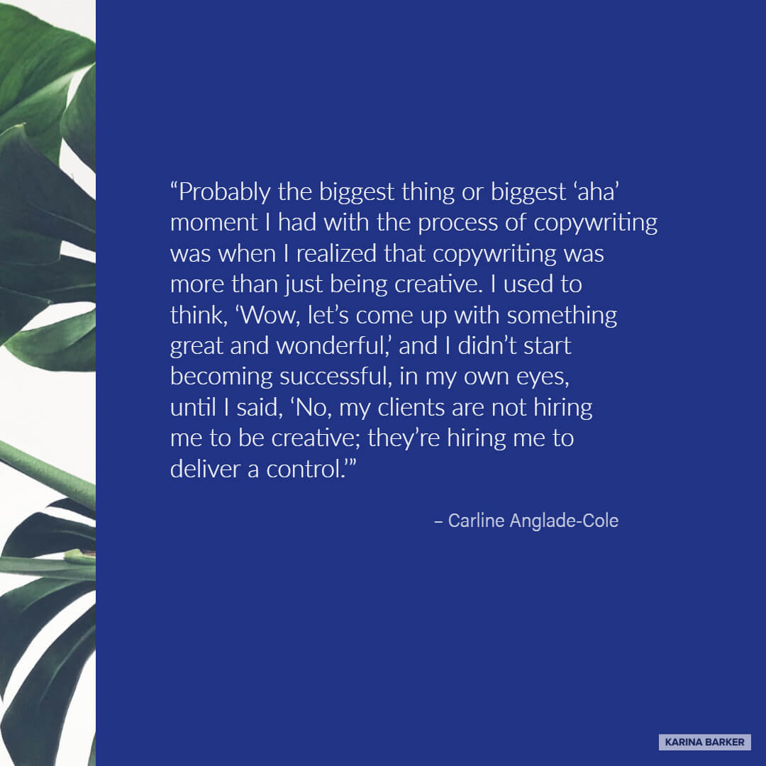Copywriting Quote - Carline Anglade-Cole