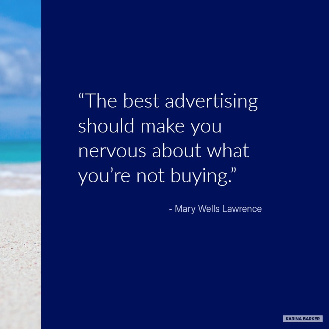 Copywriting Quote - Mary Wells Lawrence